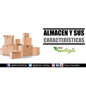 ALMACÉN Y SUS CARACTERISTICAS