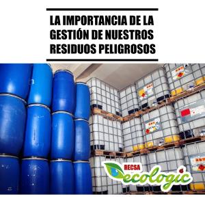 LA IMPORTANCIA DE LA GESTIÓN DE NUESTROS RESIDUOS PELIGROSOS